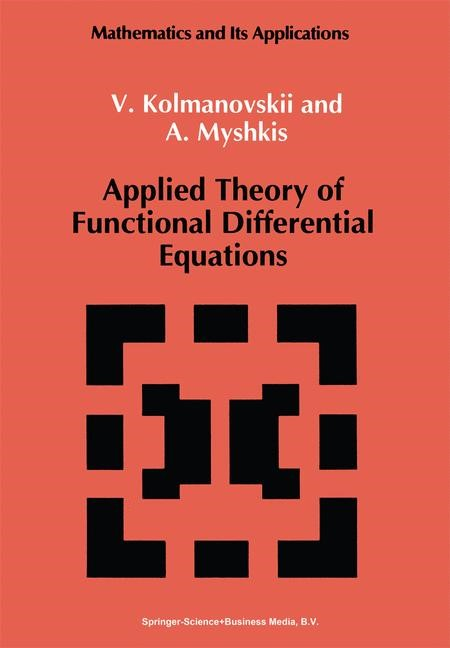 Abbildung von Kolmanovskii / Myshkis | Applied Theory of Functional Differential Equations | 1992