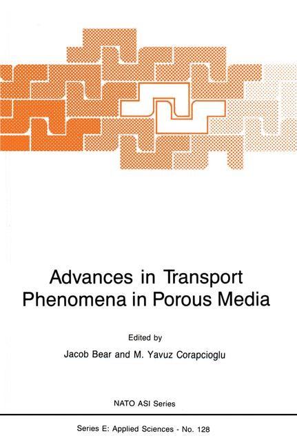 Abbildung von Bear / Corapcioglu | Advances in Transport Phenomena in Porous Media | 1987