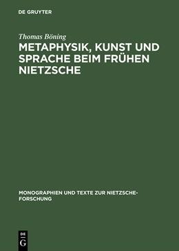 Abbildung von Böning | Metaphysik, Kunst und Sprache beim frühen Nietzsche | 1. Auflage | 1988 | 20 | beck-shop.de