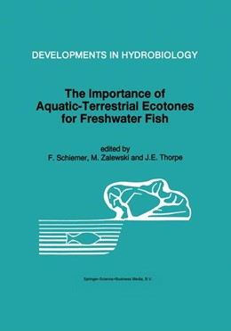 Abbildung von Schiemer / Zalewski / Thorpe | The Importance of Aquatic-Terrestrial Ecotones for Freshwater Fish | <em>Reprinted from HYDROBIOLOGIA, 303:1-3 </em> | 1995 | 105