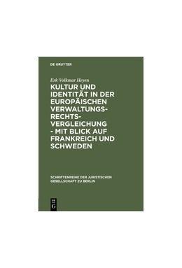 Abbildung von Heyen | Kultur und Identität in der europäischen Verwaltungsrechtsvergleichung - mit Blick auf Frankreich und Schweden | Reprint 2012 | 2000 | Vortrag gehalten vor der Juris... | 168