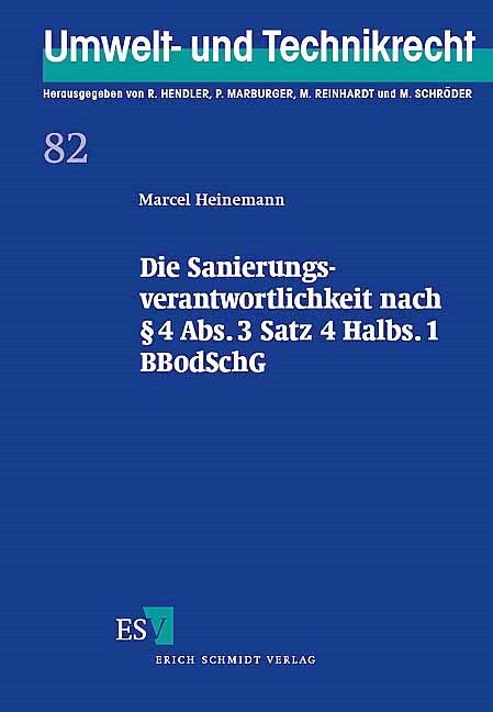 Abbildung von Heinemann   Die Sanierungsverantwortlichkeit nach § 4 Abs. 3 Satz 4 Halbs. 1 BBodSchG   2005