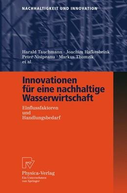 Abbildung von Tauchmann / Hafkesbrink / Nisipeanu | Innovationen für eine nachhaltige Wasserwirtschaft | 2006 | Einflussfaktoren und Handlungs...