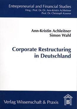 Abbildung von Achleitner / Wahl | Corporate Restructuring in Deutschland | 2003 | Eine Analyse der Möglichkeiten... | 2