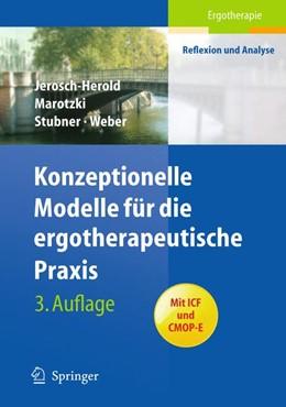 Abbildung von Jerosch-Herold / Marotzki / Hack | Konzeptionelle Modelle für die ergotherapeutische Praxis | 3., überarb. Aufl. | 2009