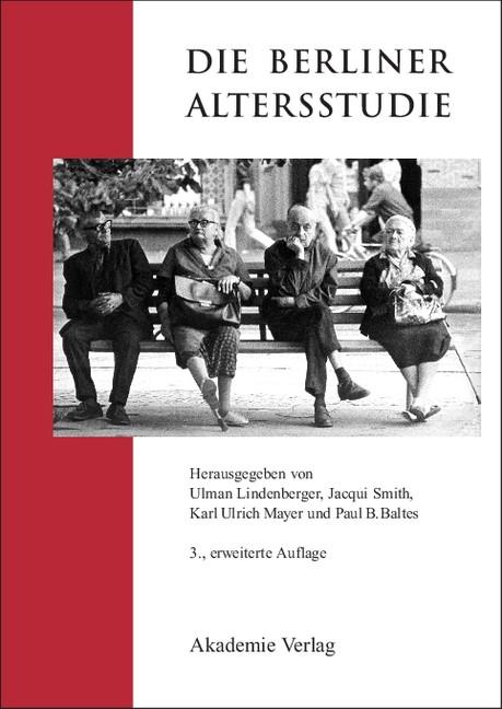Abbildung von Lindenberger / Smith / Mayer / Baltes | Die Berliner Altersstudie | 3., erw. Aufl. | 2009