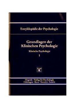 Abbildung von Ehlers / Hahlweg / Birbaumer / Frey / Kuhl / Schneider / Schwarzer | Enzyklopädie der Psychologie / Grundlagen der Klinischen Psychologie | 1996