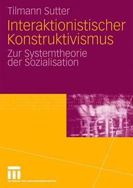 Abbildung von Sutter | Interaktionistischer Konstruktivismus | 2008 | Zur Systemtheorie der Sozialis...