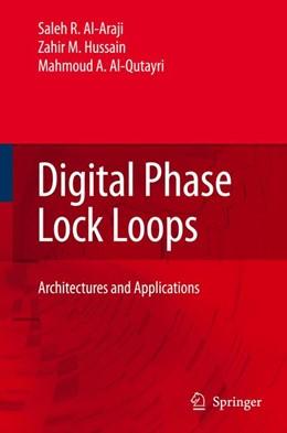 Abbildung von Al-Araji / Hussain / Al-Qutayri | Digital Phase Lock Loops | 2006 | Architectures and Applications