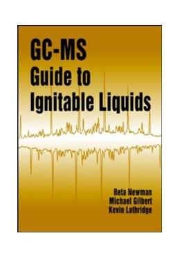 Abbildung von Newman / Gilbert / Lothridge | GC-MS Guide to Ignitable Liquids | 1997