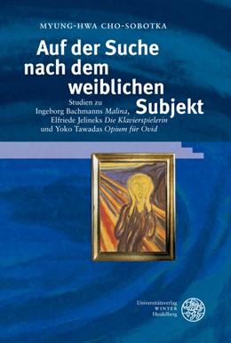 Abbildung von Cho-Sobotka | Auf der Suche nach dem weiblichen Subjekt | 2007 | Studien zu Ingeborg Bachmanns ... | 156