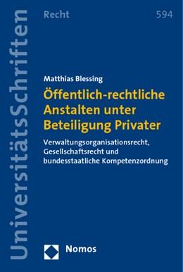Abbildung von Blessing | Öffentlich-rechtliche Anstalten unter Beteiligung Privater | 2008 | Verwaltungsorganisationsrecht,... | 594