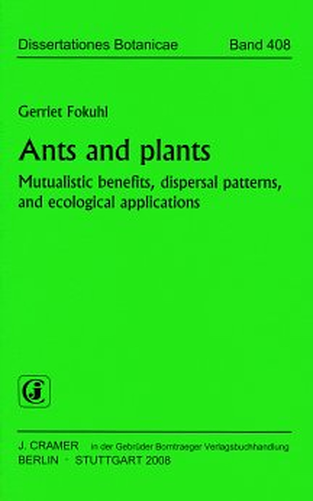 Abbildung von Fokuhl | Ants and plants | 2008