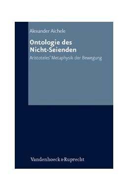 Abbildung von Aichele   Ontologie des Nicht-Seienden   Aufl.   2009   Aristoteles' Metaphysik der Be...   Band 021