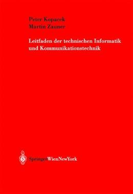 Abbildung von Kopacek / Zauner | Leitfaden der technischen Informatik und Kommunikationstechnik | 2003