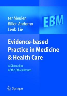 Abbildung von Meulen / Biller-Andorno / Lenk / Lie | Evidence-based Practice in Medicine and Health Care | 2005