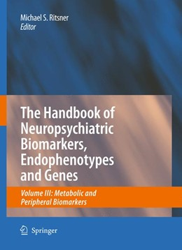 Abbildung von Ritsner   The Handbook of Neuropsychiatric Biomarkers, Endophenotypes and Genes   2009   Volume III: Metabolic and Peri...