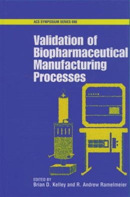 Abbildung von Kelley / Ramelmeier | Validation of Biopharmaceutical Manufacturing Processes | 1998 | 698