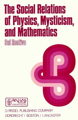 Abbildung von Restivo | The Social Relations of Physics, Mysticism, and Mathematics | 1983 | 1985 | Studies in Social Structure, I... | 10
