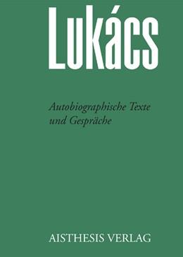 Abbildung von Lukàcs / Benseler / Jung | Autobiographische Texte und Gespräche | 2009