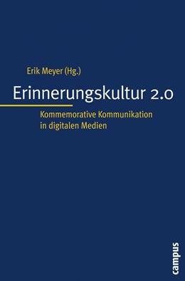 Abbildung von Meyer | Erinnerungskultur 2.0 | 2009 | Kommemorative Kommunikation in... | 6