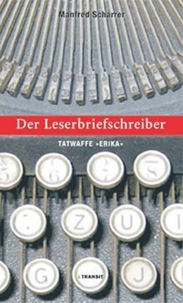 Abbildung von Scharrer | Der Leserbriefschreiber | 2005 | Tatwaffe 'Erika'