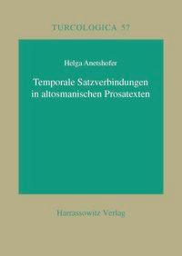 Abbildung von Anetshofer | Temporale Satzverbindungen in altosmanischen Prosatexten | 2005