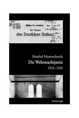 Abbildung von Messerschmidt   Die Wehrmachtjustiz 1939-1945   2008