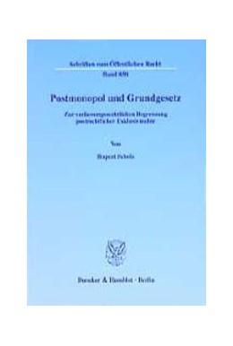 Abbildung von Scholz   Postmonopol und Grundgesetz.   2001   Zur verfassungsrechtlichen Beg...   850