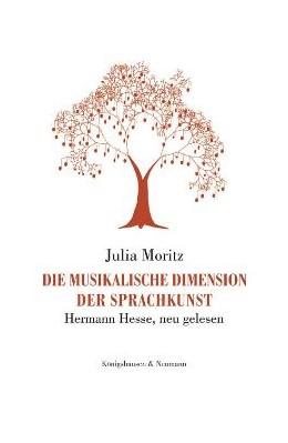 Abbildung von Moritz | Die musikalische Dimension der Sprachkunst | 2007 | Hermann Hesse, neu gelesen | 603