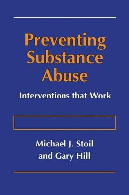 Abbildung von Stoil / Hill | Preventing Substance Abuse | 1996 | Interventions that Work