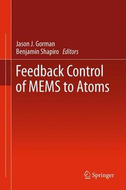 Abbildung von Gorman / Shapiro | Feedback Control of MEMS to Atoms | 2011