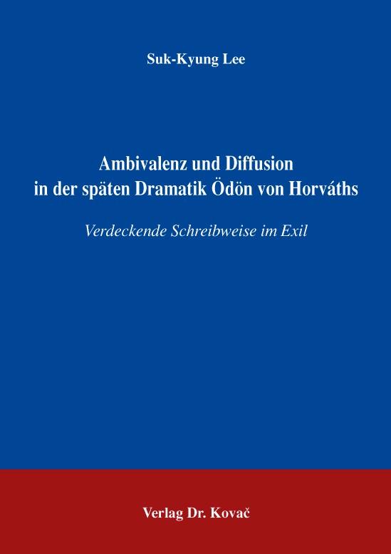 Abbildung von Lee | Ambivalenz und Diffusion in der späten Dramatik Ödön von Horváths | 2005