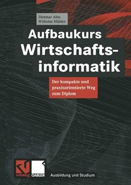 Abbildung von Abts / Mülder | Aufbaukurs Wirtschaftsinformatik | 2000 | Der kompakte und praxisorienti...