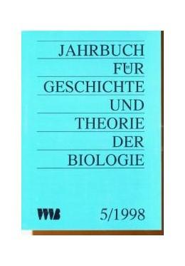 Abbildung von Rheinberger / Weingarten   Jahrbuch für Geschichte und Theorie der Biologie   1998