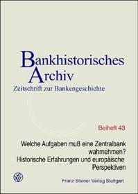 Abbildung von Institut für bankhistorische Forschung e.V. / Beckers | Welche Aufgaben muß eine Zentralbank wahrnehmen? Historische Erfahrungen und europäische Perspektiven | 2004