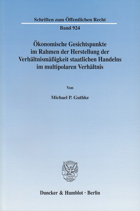 Abbildung von Guthke | Ökonomische Gesichtspunkte im Rahmen der Herstellung der Verhältnismäßigkeit staatlichen Handelns im multipolaren Verhältnis. | 2003