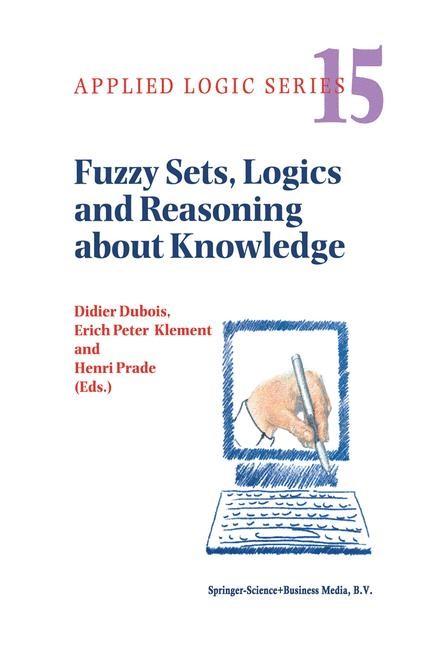 Abbildung von Dubois / Prade / Klement | Fuzzy Sets, Logics and Reasoning about Knowledge | 1999