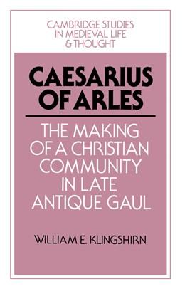Abbildung von Klingshirn | Caesarius of Arles | 2004 | The Making of a Christian Comm... | 22