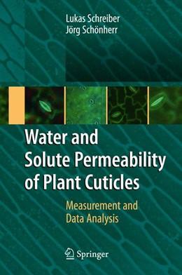 Abbildung von Schreiber / Schönherr | Water and Solute Permeability of Plant Cuticles | 2009 | Measurement and Data Analysis