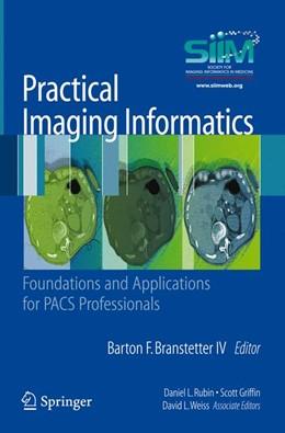 Abbildung von Practical Imaging Informatics | 2009 | Foundations and Applications f...