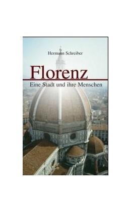 Abbildung von Schreiber | Florenz | 2004 | Eine Stadt und ihre Menschen