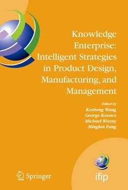 Abbildung von Wang / Kovacs / Wozny / Fang | Knowledge Enterprise: Intelligent Strategies in Product Design, Manufacturing, and Management | 2006 | Proceedings of PROLAMAT 2006, ... | 207