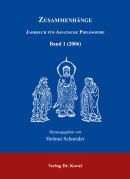 Abbildung von Schneider   Zusammenhänge. Jahrbuch für Asiatische Philosophie   2006   Herausgegeben von Helmut Schne...   1