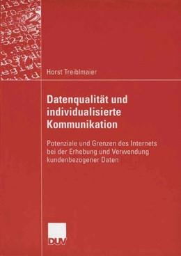 Abbildung von Treiblmaier | Datenqualität und individualisierte Kommunikation | 2006 | Potenziale und Grenzen des Int...