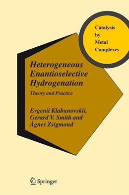 Abbildung von Klabunovskii / Smith / Zsigmond | Heterogeneous Enantioselective Hydrogenation | 2006 | Theory and Practice | 31