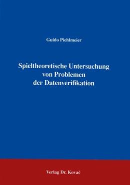 Abbildung von Piehlmeier | Spieltheoretische Untersuchung von Problemen der Datenverifikation | 1996