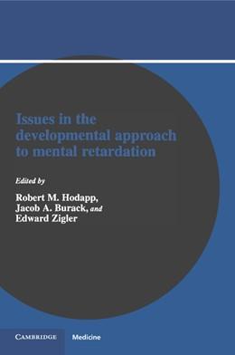 Abbildung von Hodapp / Burack / Zigler | Issues in the Developmental Approach to Mental Retardation | 1995