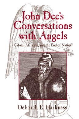 Abbildung von Harkness | John Dee's Conversations with Angels | 1999 | Cabala, Alchemy, and the End o...