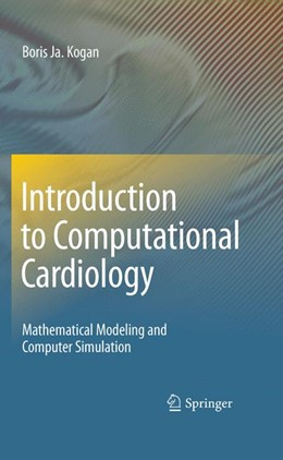 Abbildung von Kogan | Introduction to Computational Cardiology | 1st Edition. | 2009 | Mathematical Modeling and Comp...